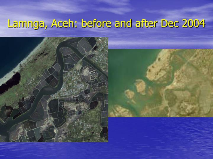 Lamnga aceh before and after dec 2004