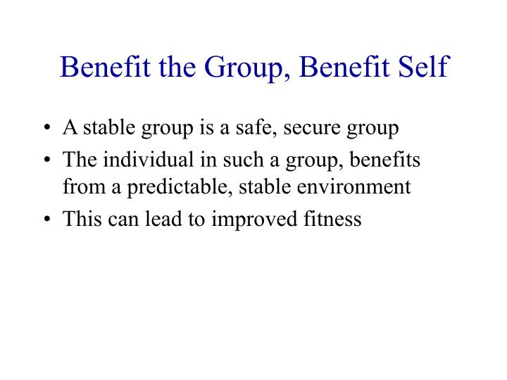Benefit the Group, Benefit Self
