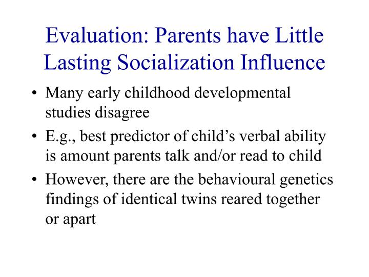 Evaluation: Parents have Little Lasting Socialization Influence