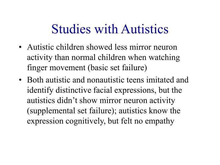 Studies with Autistics