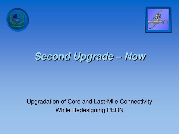 Second Upgrade – Now