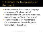 7 promote the true purpose of the church