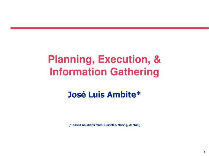 planning execution information gathering n.