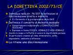 la direttiva 2002 73 ce