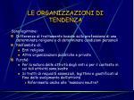 le organizzazioni di tendenza