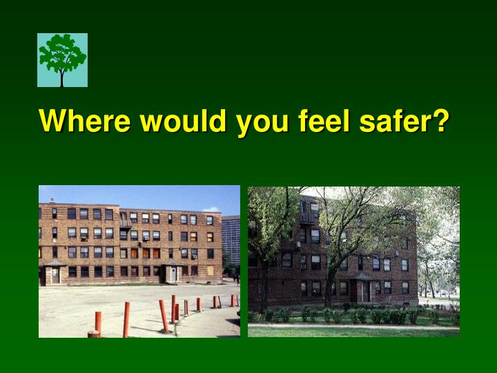 Where would you feel safer?