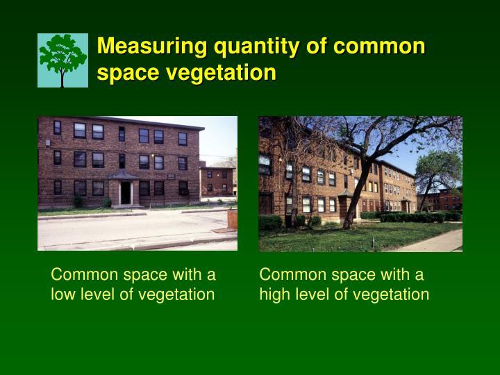 Measuring quantity of common space vegetation