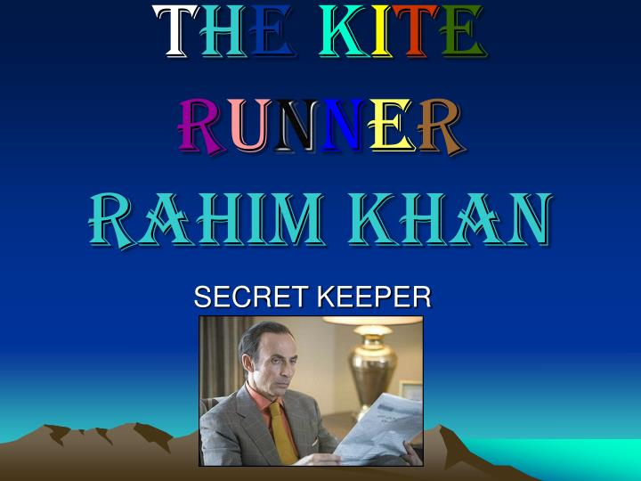 rahim khan s advice in the kite The kite runner analysis - rahim khan updated on someone or giving advice back with the kite to see baba, but i suppose that's because the mind.