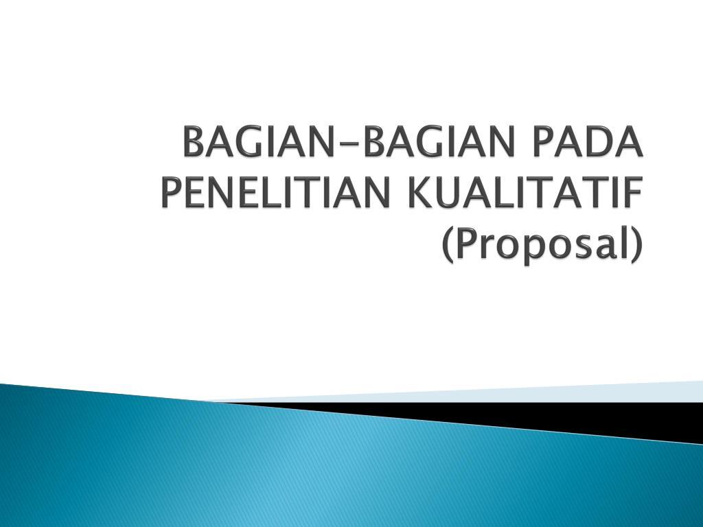 Ppt Bagian Bagian Pada Penelitian Kualitatif Proposal