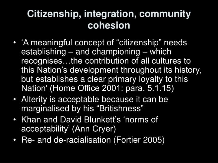 Citizenship, integration, community cohesion