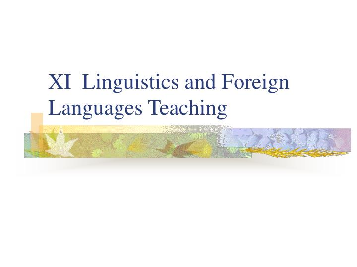 xi linguistics and foreign languages teaching n.