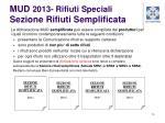 mud 2013 rifiuti speciali sezione rifiuti semplificata