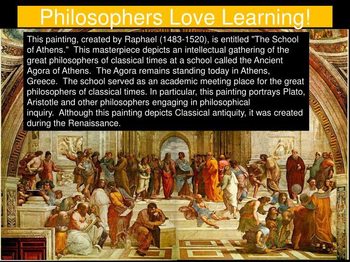 Philosophers love learning