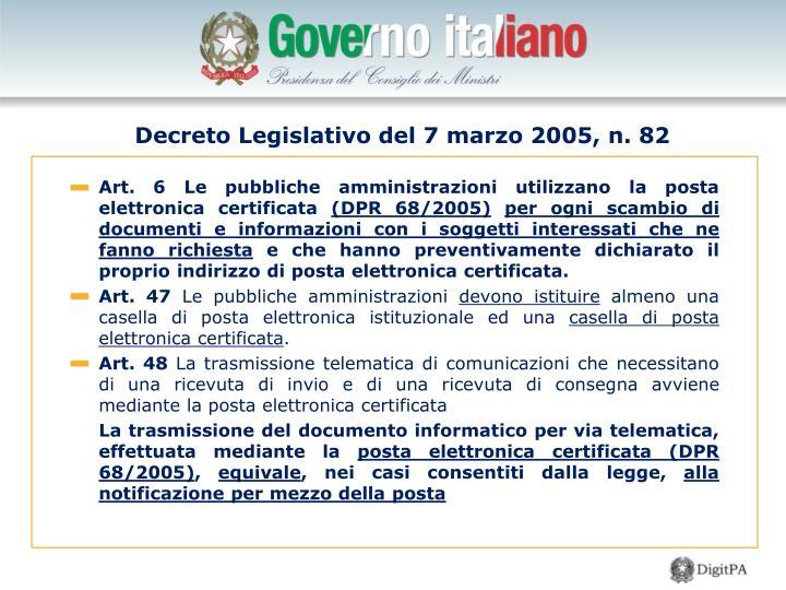 Art. 6 Le pubbliche amministrazioni utilizzano la posta elettronica certificata