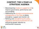 context the 5 year lg strategic agenda