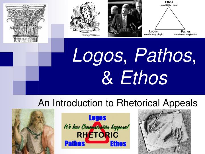 pathos logos ethos commercial Everything is an argument ethos, pathos and logos everything is an argument whenever you read an argument, see an ad or commercial, you must ask yourself: âis this persuasive ethos appeals to your sense of values and beliefs ethos:â ethos is related to the english word âethicsâ.