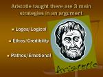 aristotle taught there are 3 main strategies in an argument