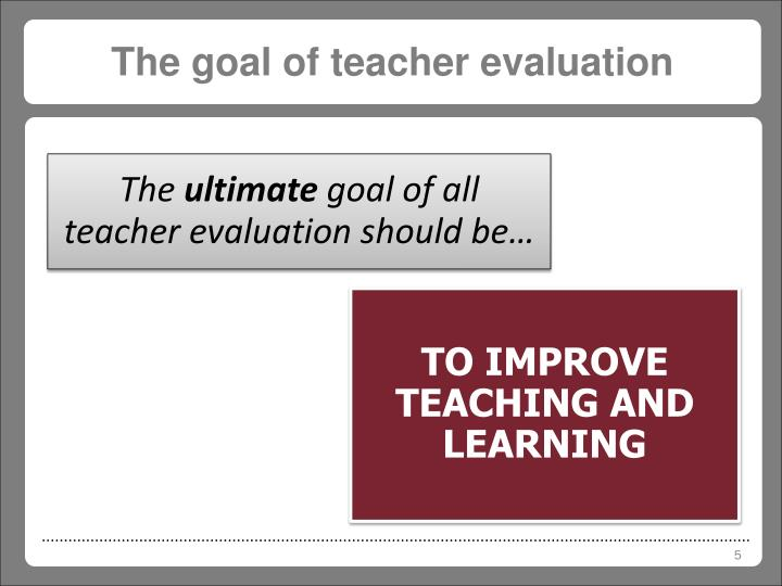 teacher evaluation intro Assessment process and is responsible for the summative evaluation of the teachers the expectations for professional performance are defined using a two-tiered approach performance standards.