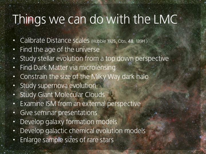 Things we can do with the LMC