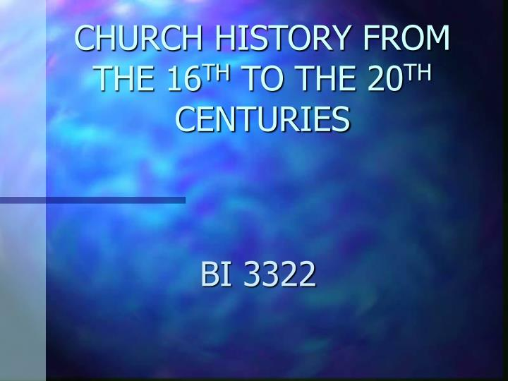 church history from the 16 th to the 20 th centuries n.
