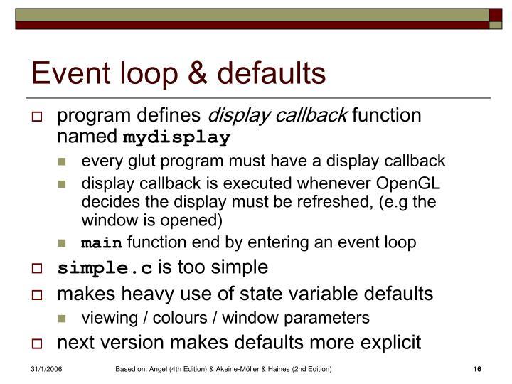 Event loop & defaults