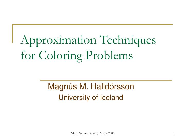 approximation techniques for coloring problems n.
