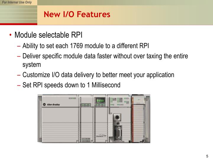 New I/O Features