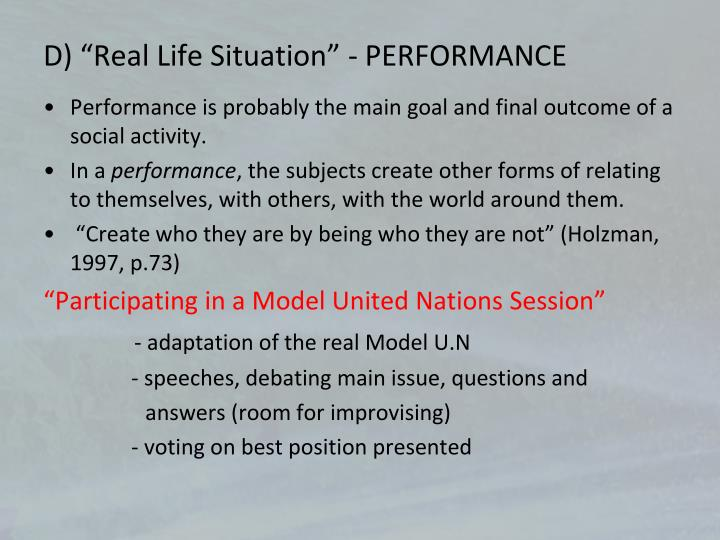 """D) """"Real Life Situation"""" - PERFORMANCE"""
