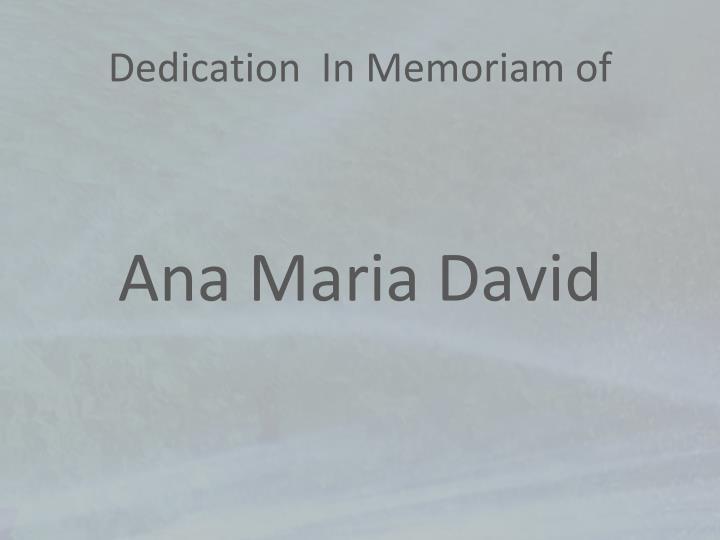 Dedication  In Memoriam of