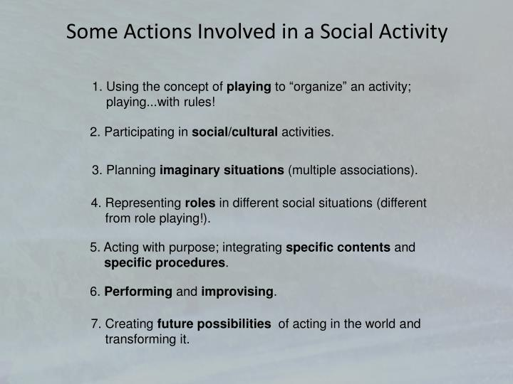 Some Actions Involved in a Social Activity