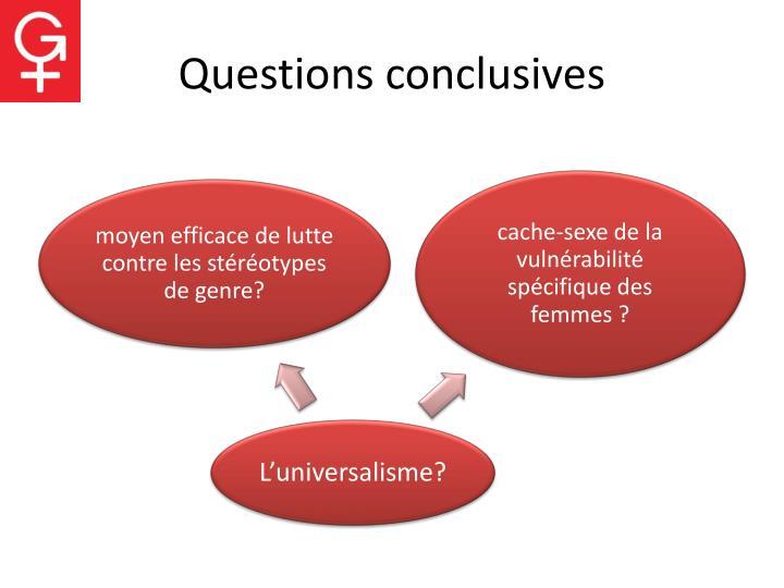 Questions conclusives