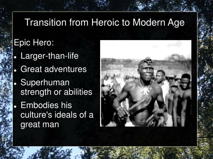 Transition from Heroic to Modern Age
