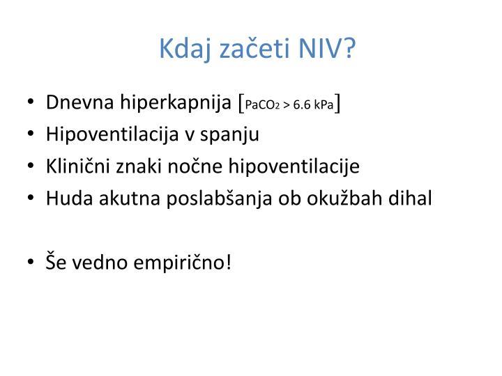 Kdaj začeti NIV?