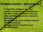 produkce kysl ku pl ce planety