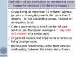 definition of an institution or residential care home for children children s home