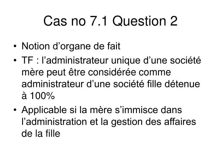 Cas no 7.1 Question 2