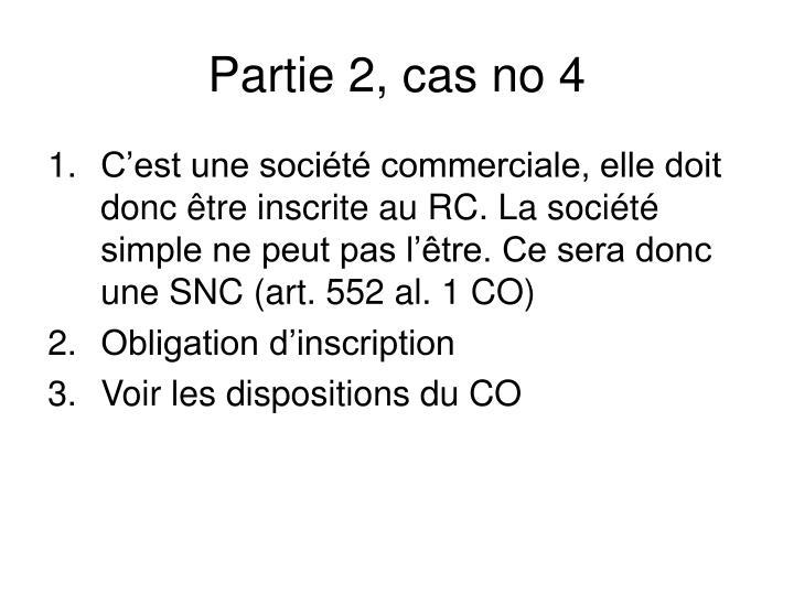 Partie 2, cas no 4