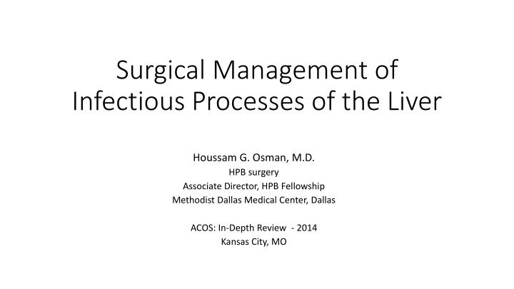 surgical management of infectious processes of the liver n.