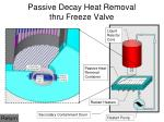 passive decay heat removal thru freeze valve