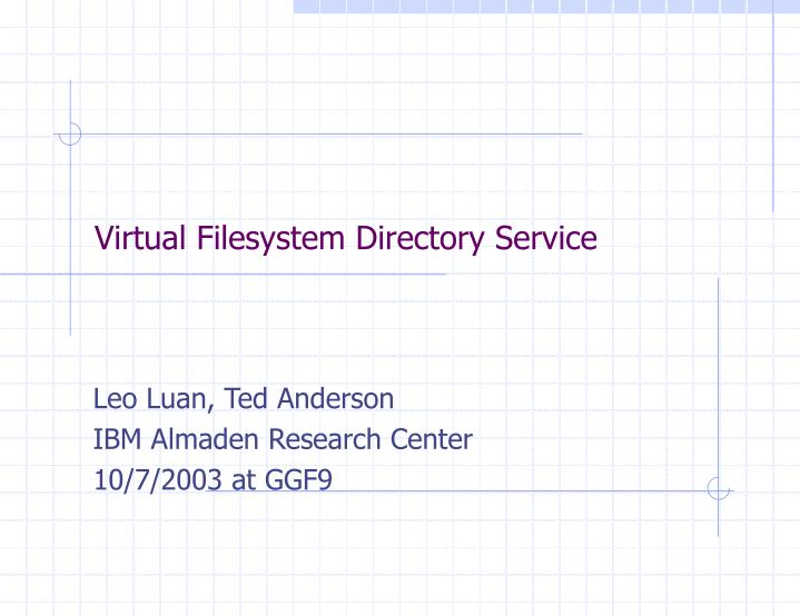 Virtual filesystem directory service