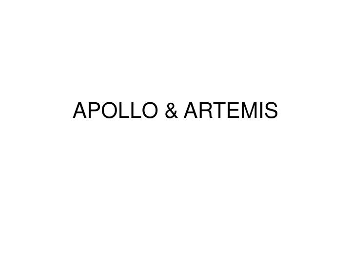 APOLLO & ARTEMIS