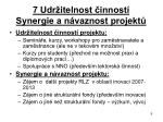 7 udr itelnost innost synergie a n vaznost projekt