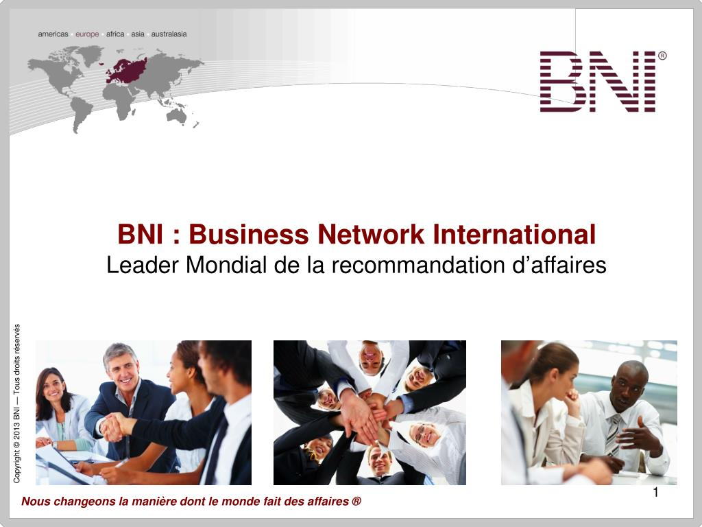 PPT - BNI : Business Network International Leader Mondial de la recommandation d ' affaires PowerPoint Presentation - ID:4701534