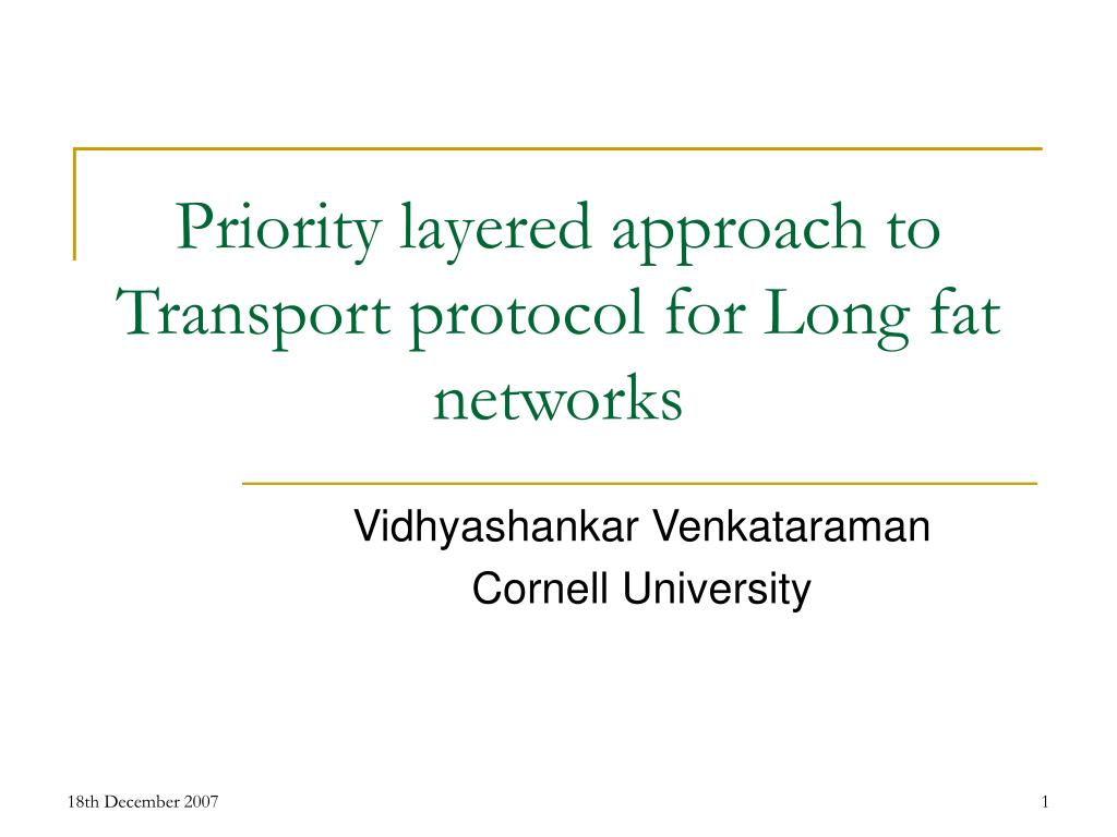 PPT - Priority layered approach to Transport protocol for