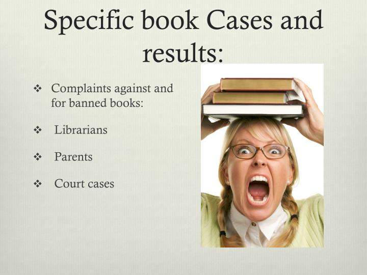 Specific book Cases and results: