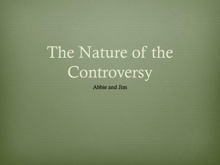 The nature of the controversy