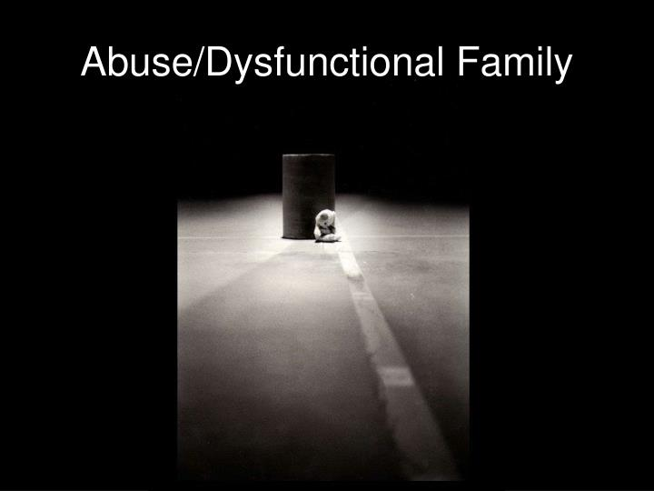 Abuse/Dysfunctional Family