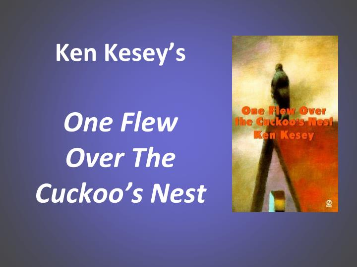 the themes developed in ken keseys novel one flew over the cuckoos nest