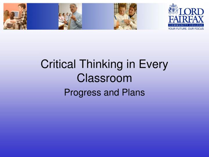critical thinking in the classroom video Critical thinking building a thinking classroom in i wanted to build what i now call a thinking classroom—one that's not only conducive to thinking but.