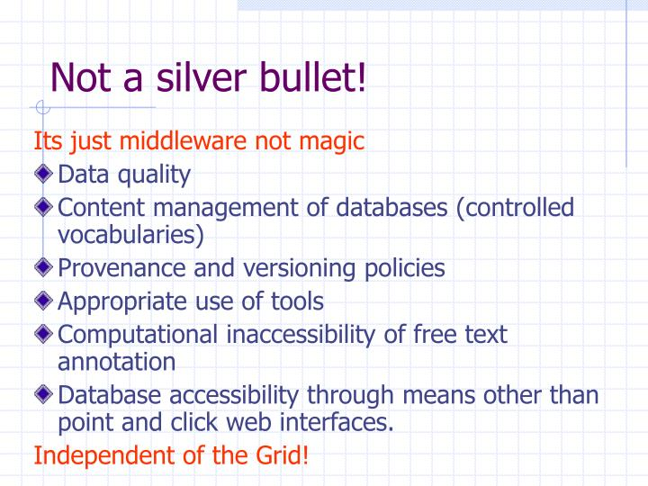 Not a silver bullet!